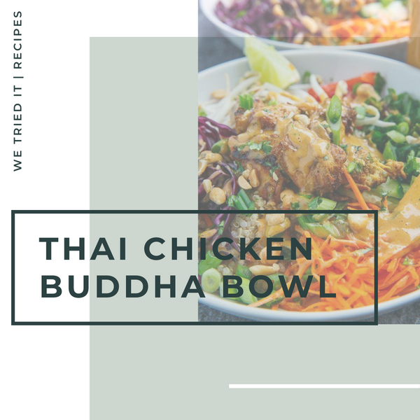 We tried it- Thai Peanut Chicken Buddha Bowl