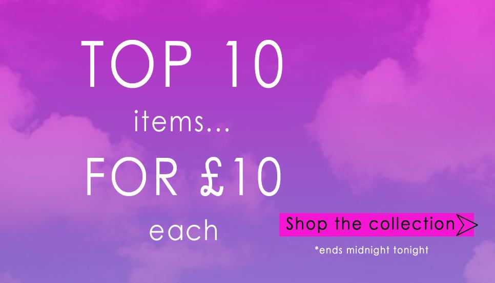TOP 10 FOR £10