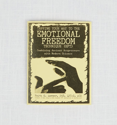 Tapping Your Way to the Emotional Freedom Technique (EFT) Zine