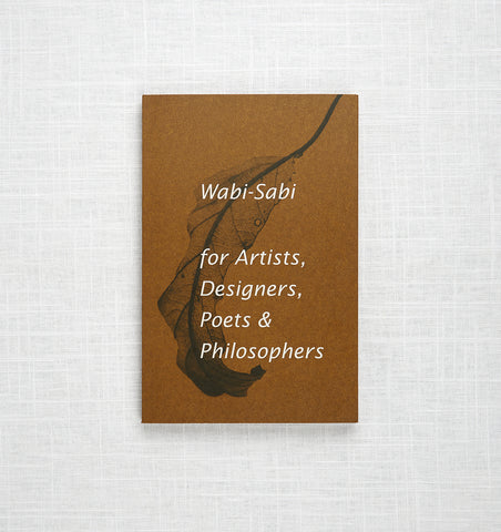 Wabi Sabi for Artists, Designers, Poets, and Philosophers