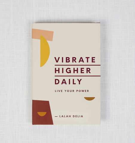 Vibrate Higher Daily : Live Your Power