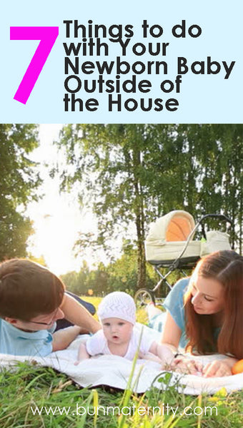 It's time to get out of the house. Here's Seven Activities to do with your Baby Newborn Outside of the House.