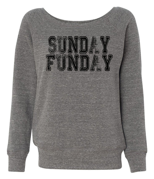 Sunday Funday - Ladies, Wide Neck, Fleece Sweatshirt