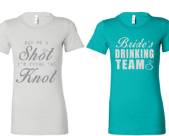 """Buy Me A Shot I'M Tying The Knot"" & ""Bride's Drinking Team"" Bachelorette-Party-Shirts shirt White and Teal"