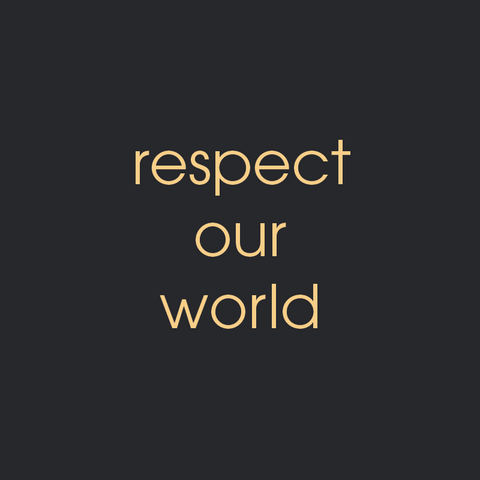 respect our world