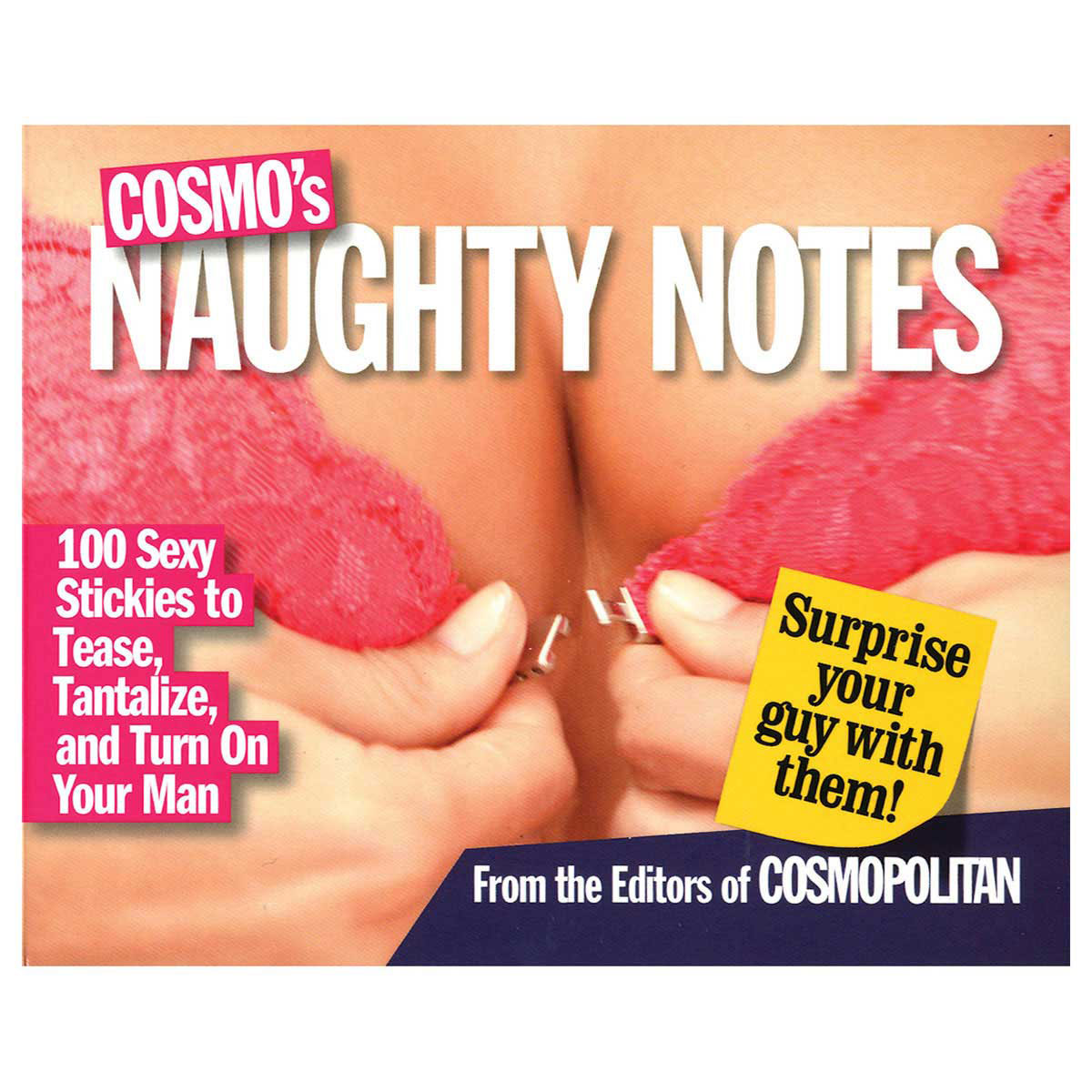 Cosmo's Naughty Notes - 100 Sexy Stickies to Tease, Tantalize, and Turn On Your Man - Cosmopolitan