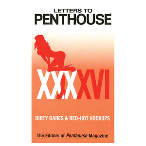 Letters to Penthouse XXXXVI - Dirty Dares & Red-Hot Hookups - Grand Central Publishing