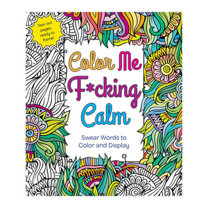 Color Me F*cking Calm Coloring Book - St. Martin's Griffin