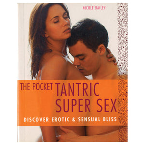 Pocket Tantric Super Sex - Discover Erotic & Sensual Bliss - Duncan Baird Publishers