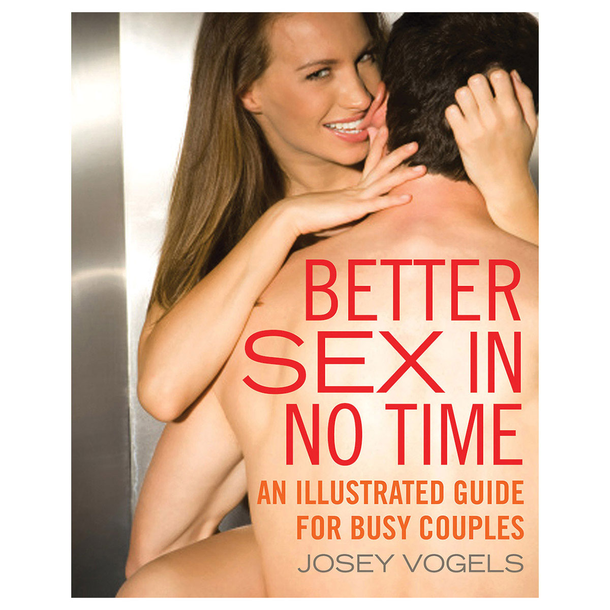 Better Sex in No Time - Illustrated Guide for Busy Couples - Cleis Press