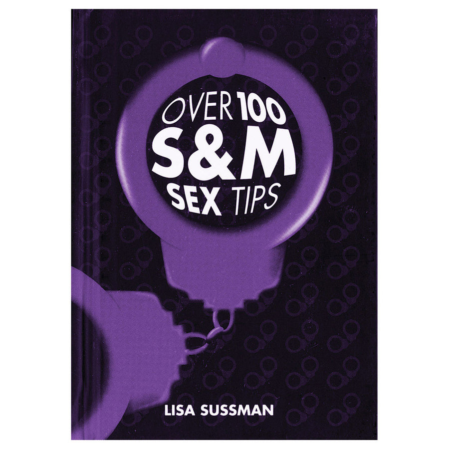 Over 100 S&M Sex Tips - Carlton Books