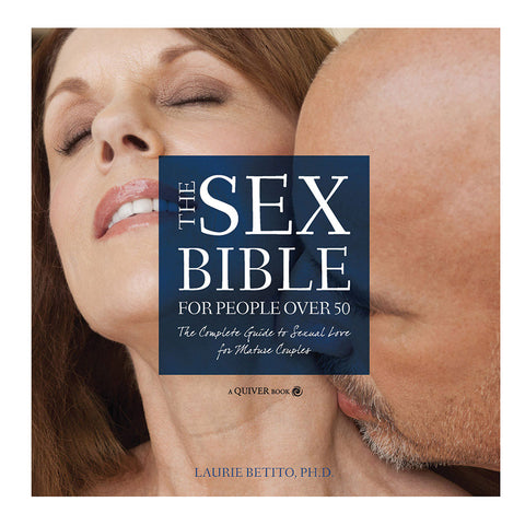 Sex Bible Over 50 - Complete Guide to Sexual Love for Mature Couples - Quiver