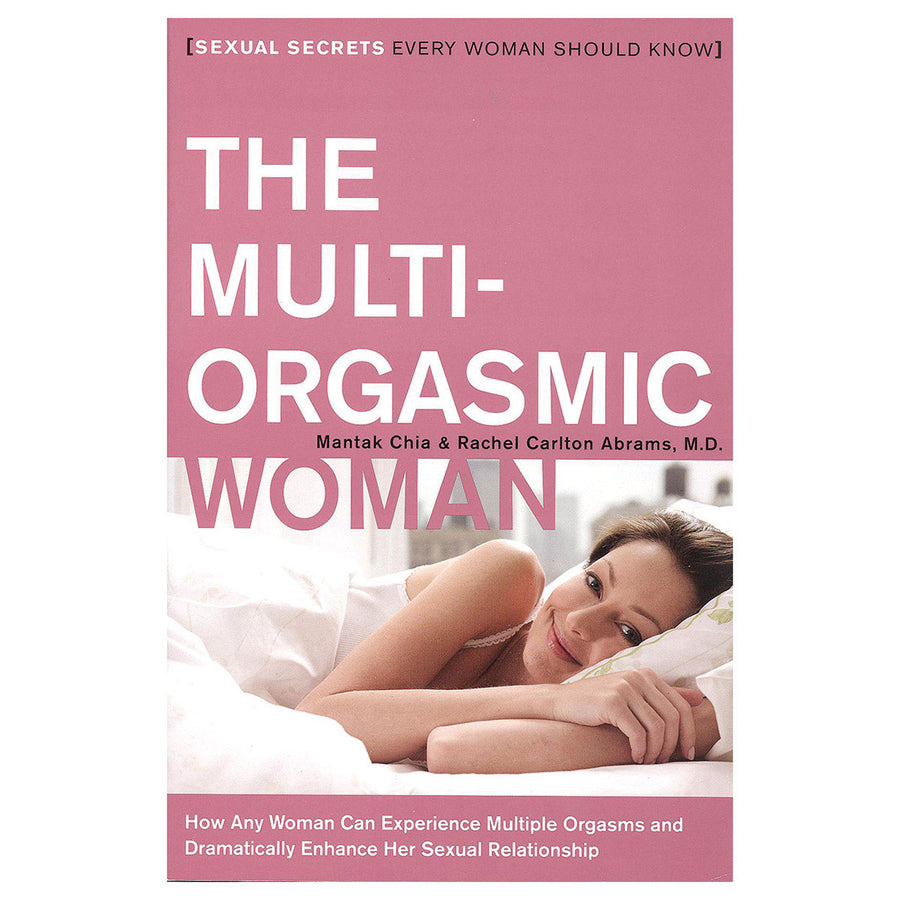 Multi-Orgasmic Woman - Sexual Secrets Every Woman Should Know - HarperOne