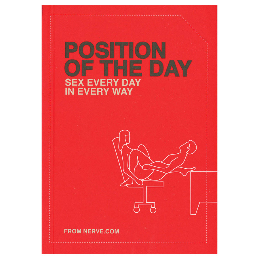 Position of the Day: Sex Every Day in Every Way - Sex Every Day in Every Way - Chronicle Books