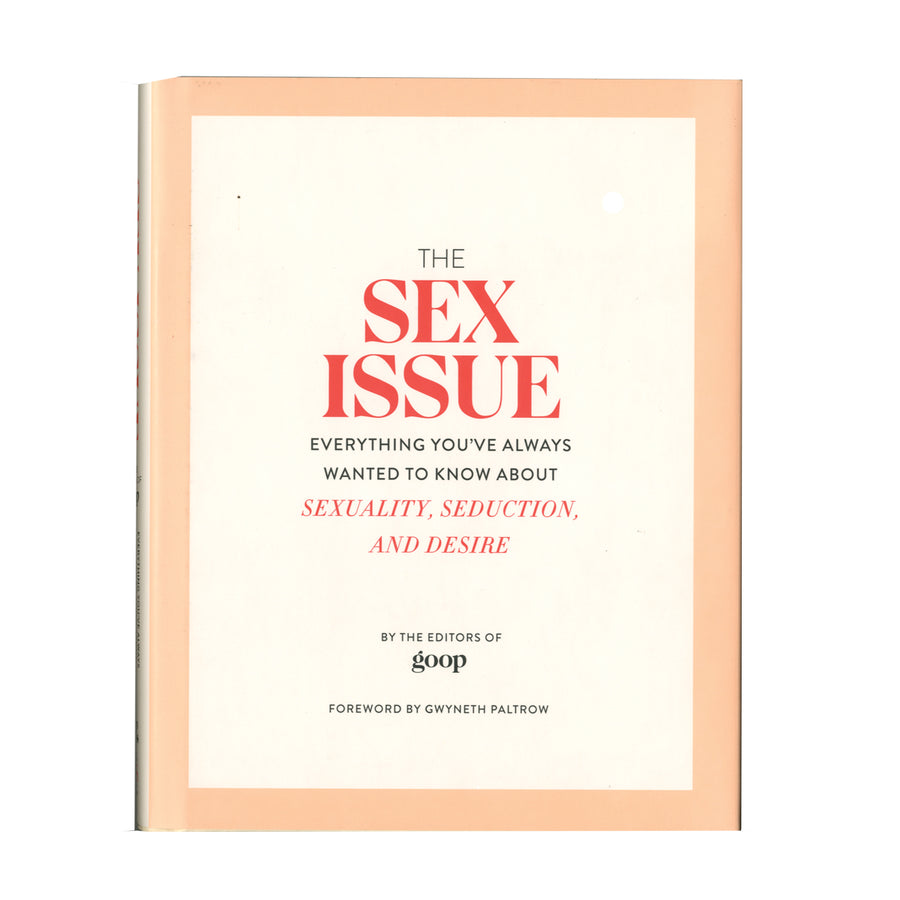 The Sex Issue - Everything You've Always Wanted To Know About Sexuality, Seduction, and Desire - Hatchette Book Group
