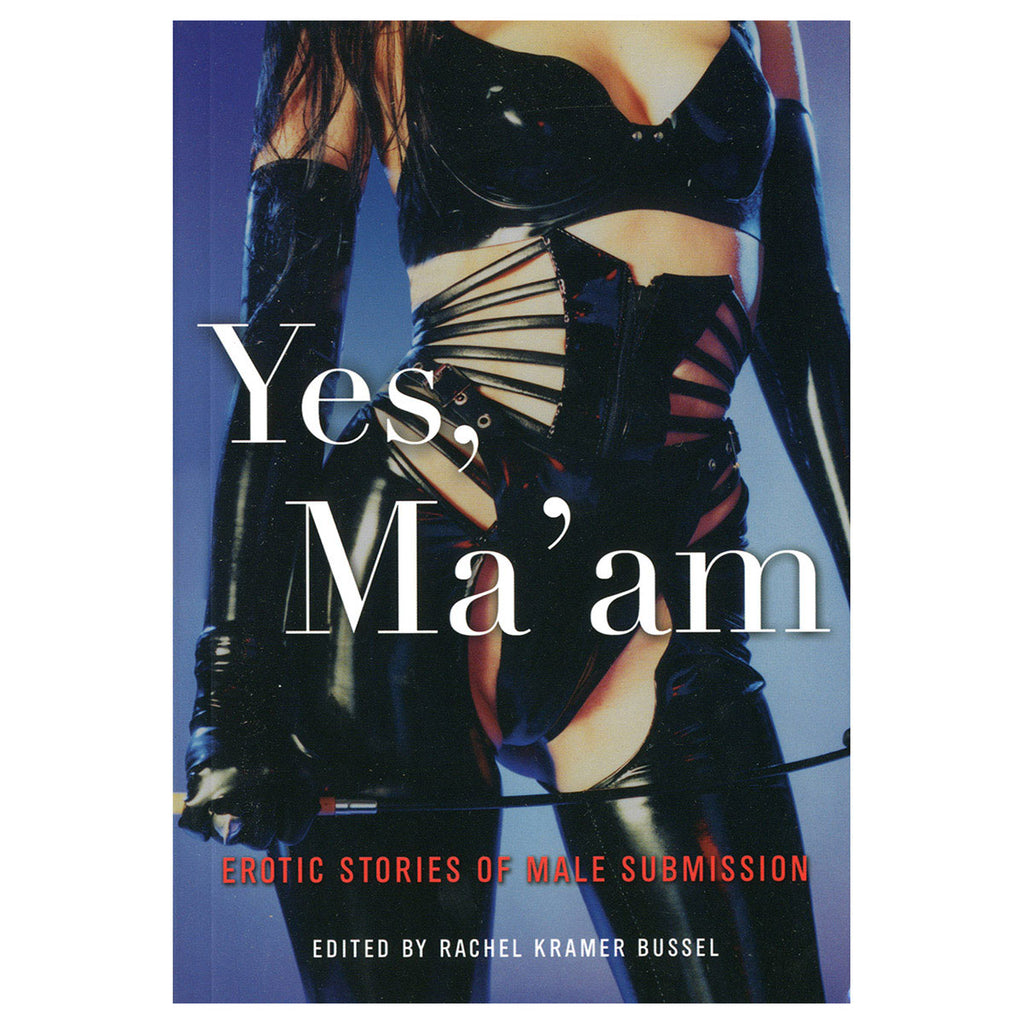 Yes, Ma'am - Erotic Stories of Male Submission - Cleis Press