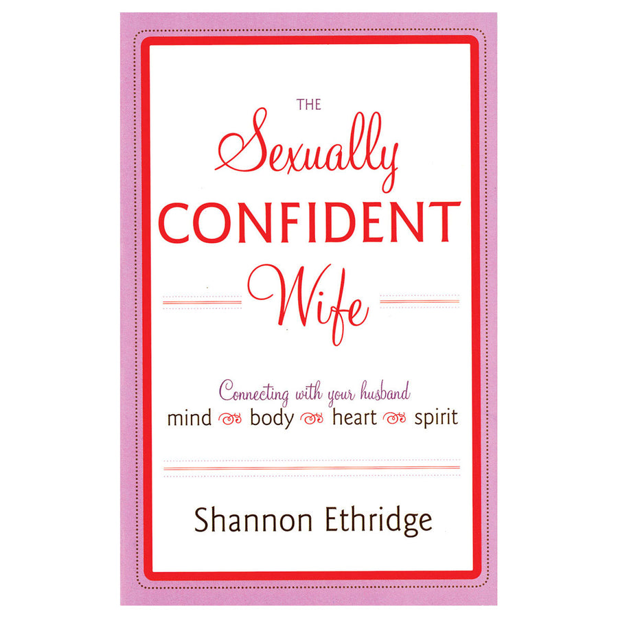 Sexually Confident Wife - Connecting with Your Husband - Broadway Books