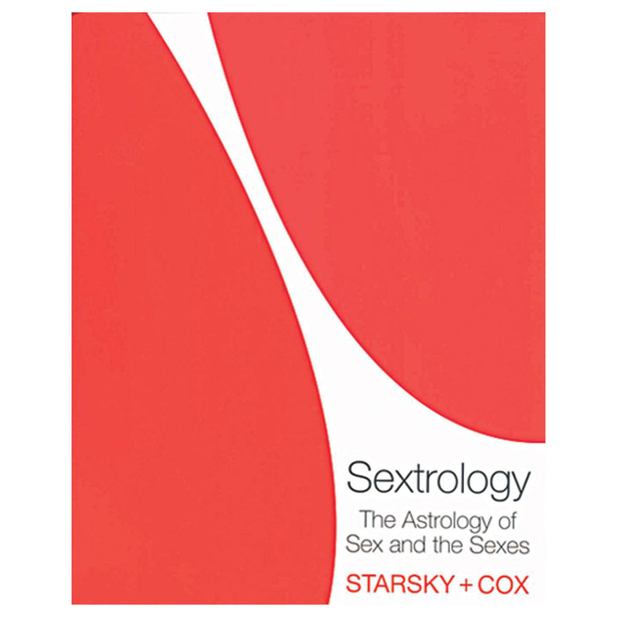 Sextrology - Astrology of Sex and the Sexes - The Astrology of Sex and the Sexes - Harper Collins