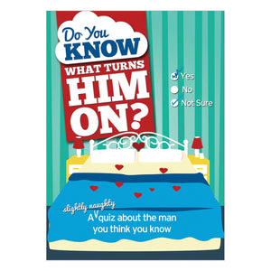 Do You Know What Turns Him On? - A (slightly naughty) quiz about the man you think you know - Sourcebooks Casablanca