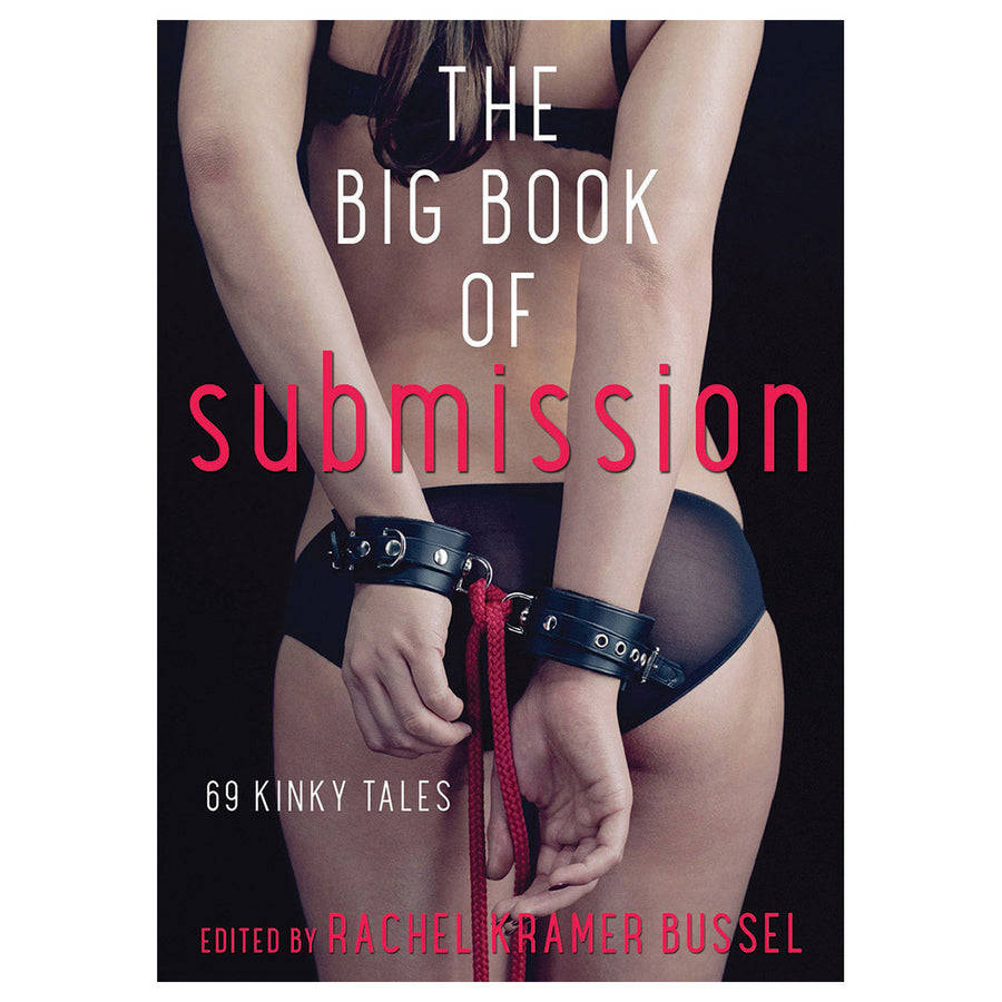 Big Book of Submission - 69 Kinky Tales - Cleis Press