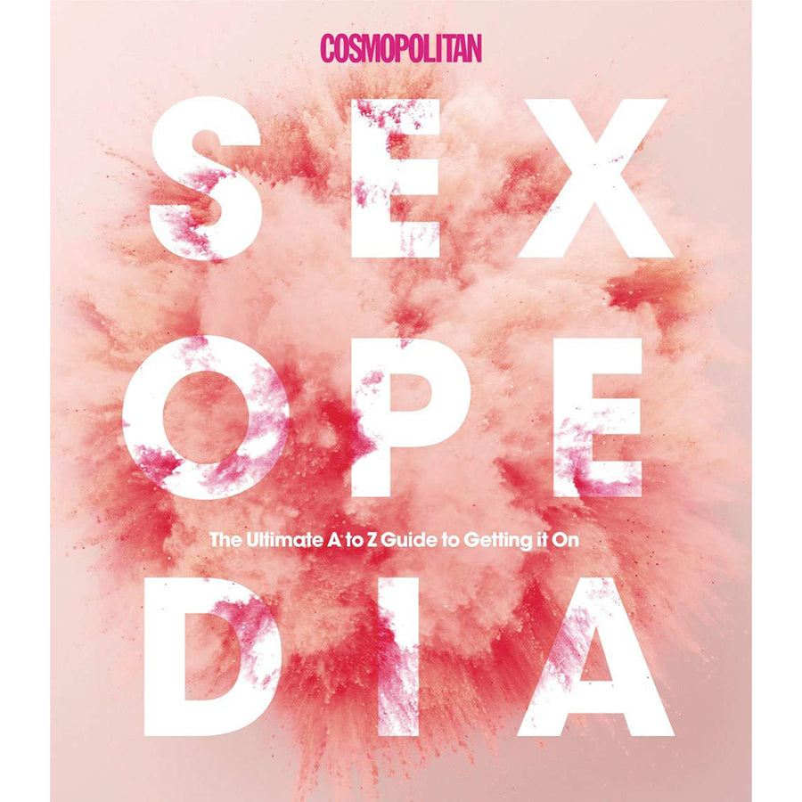 Cosmopolitan Sexopedia: Your Ultimate A to Z GT Getting It On - Sterling Publishing