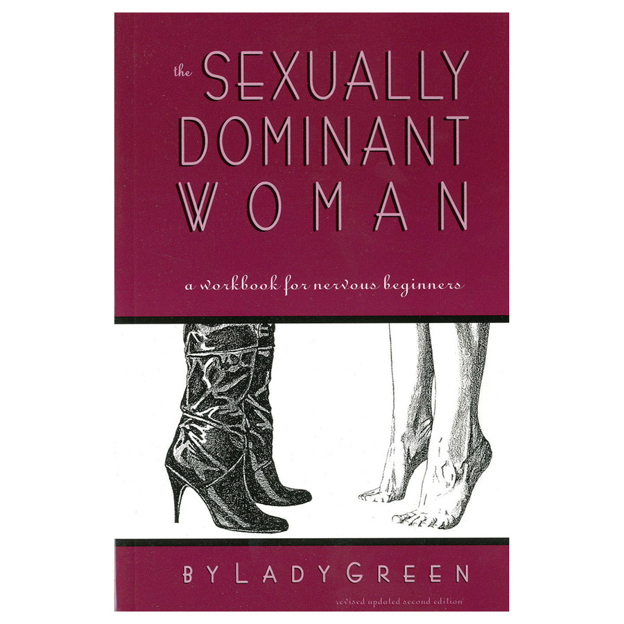 Sexually Dominant Woman - A Workbook for Nervous Beginners - Greenery Press