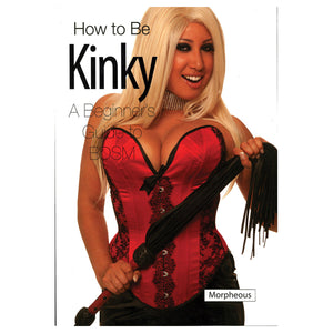 How to be Kinky - A Beginner's Guide to BDSM - Green Candy Press