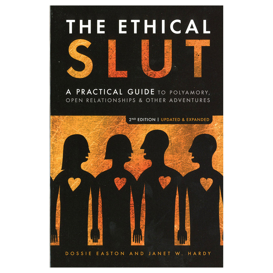 Ethical Slut - A Practical Guide to Polyamory, Open Relationships & Other Adventures - Celestial Arts