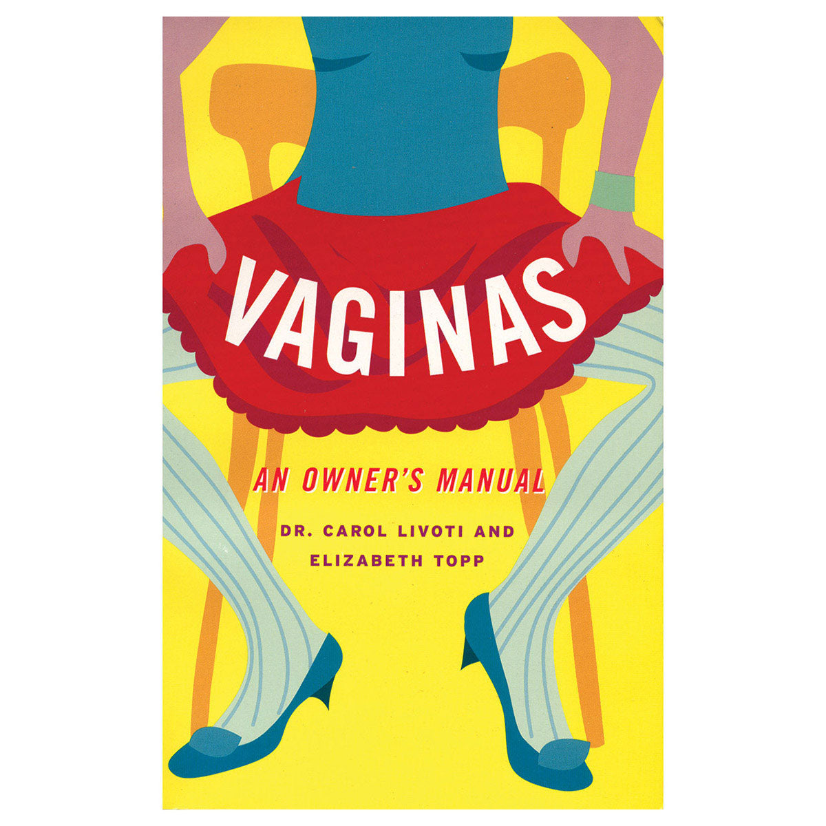 Vaginas: An Owner's Manual - Hatchette Book Group