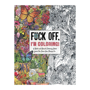 Fuck Off, I'm Coloring Book - Unwind with 50 Obnoxiously Fun Swear Word Coloring Pages - Cider Mill Press
