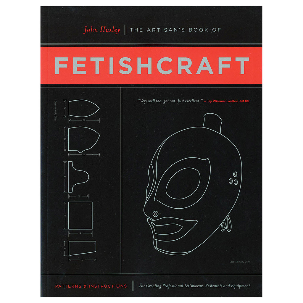 Fetishcraft - Patterns and Instructions for Creating Professiona Fetishwear, Restraints and Sensory Equipment - Greenery Press