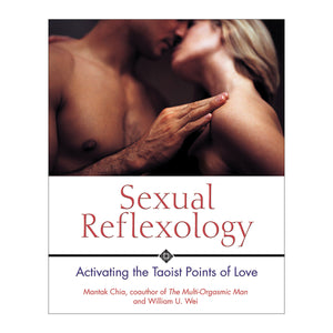 Sexual Reflexology: Activating the Taoist Points of Love - Simon & Schuster