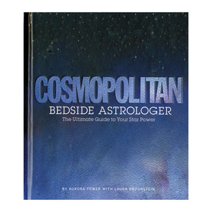 Cosmopolitan Bedside Astrologer - The Ultimate Guide to Your Star Power - Hearst Books