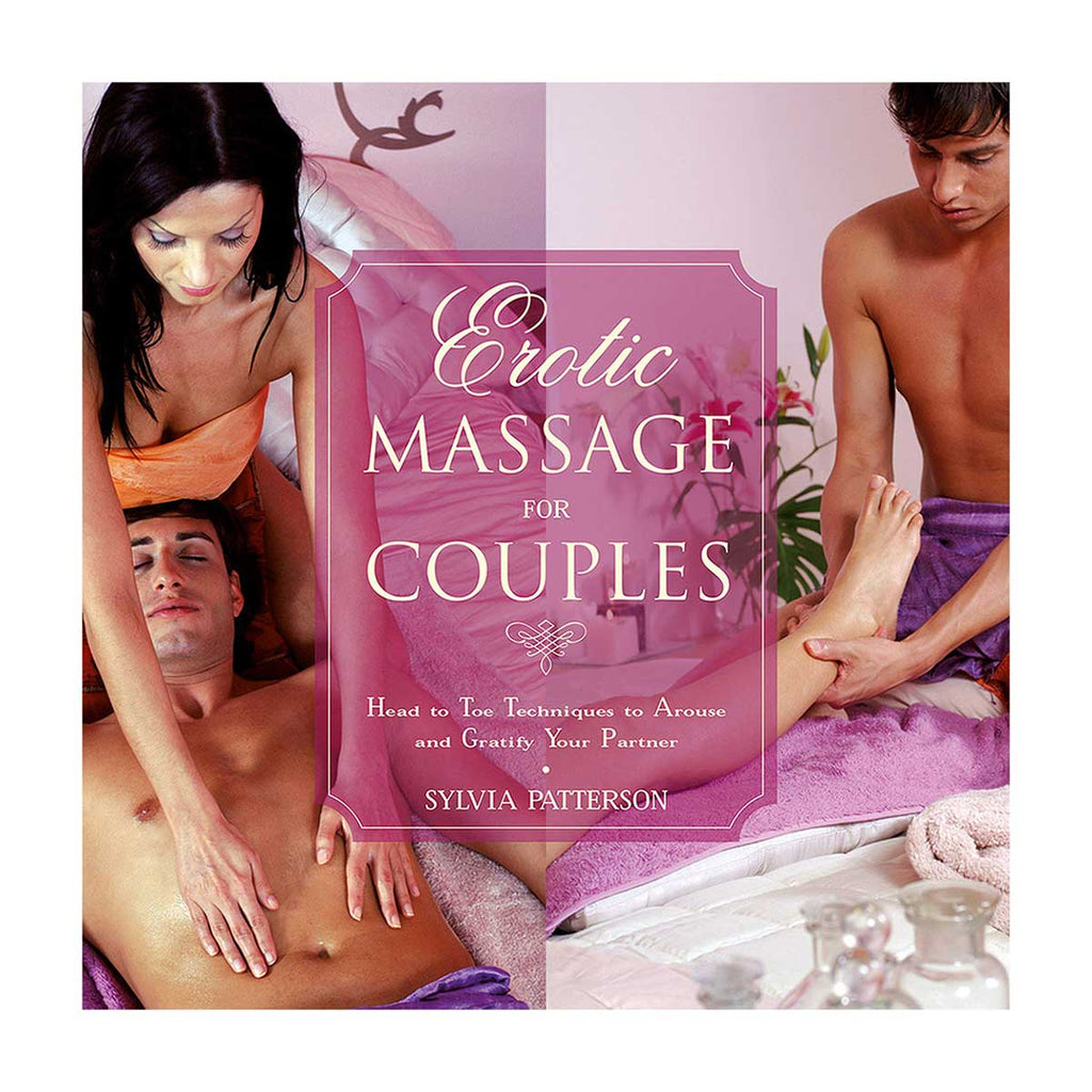 Erotic Massage for Couples - Head to Toe Techniques to Arouse & Gratify Your Partner - Perseus