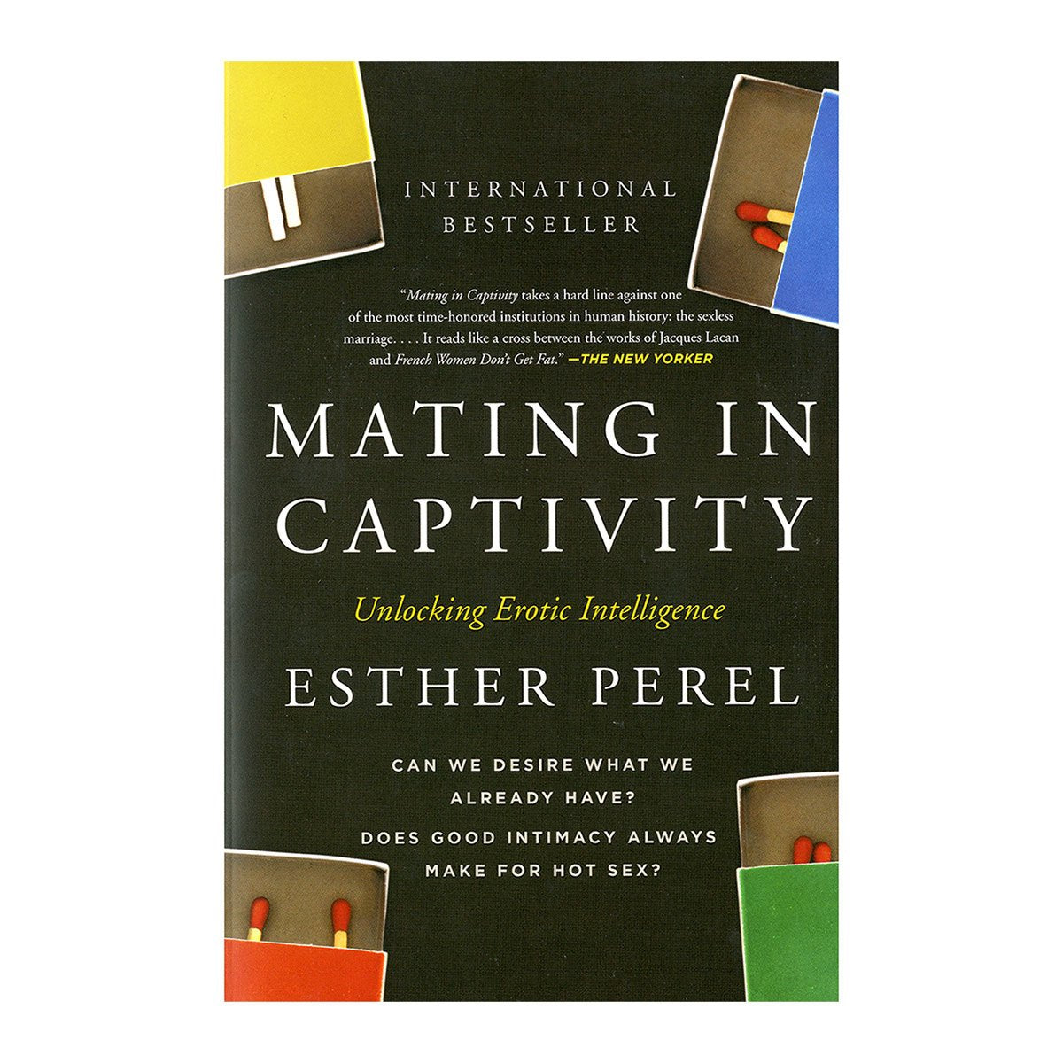 Mating in Captivity: Reconciling the Erotic & the Domestic - Unlocking Erotic Intelligence - Harper Collins