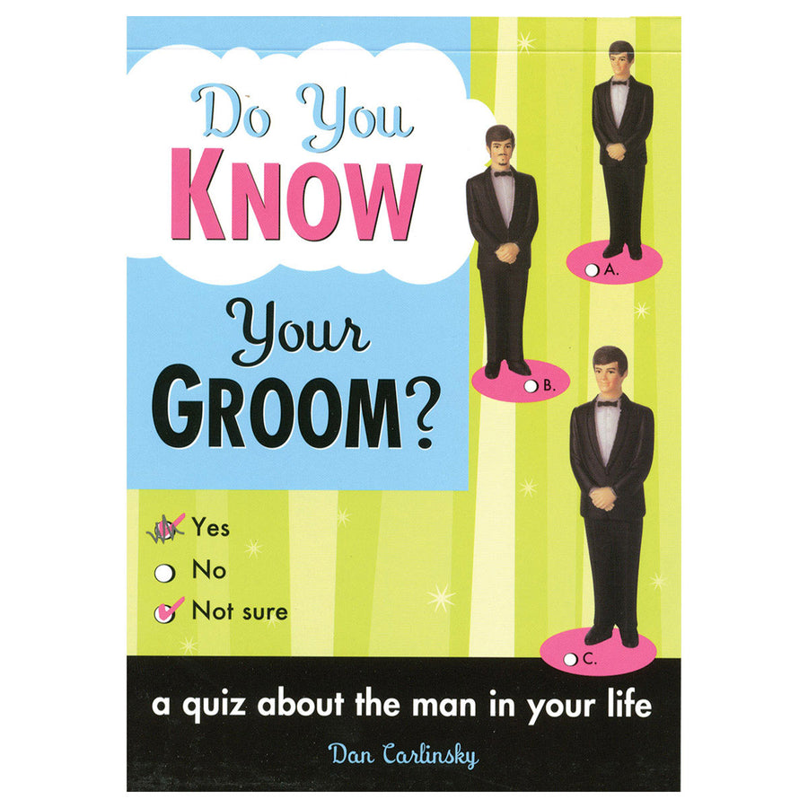Do You Know Your GROOM? - A Quiz About the Man in Your Life - Sourcebooks Casablanca