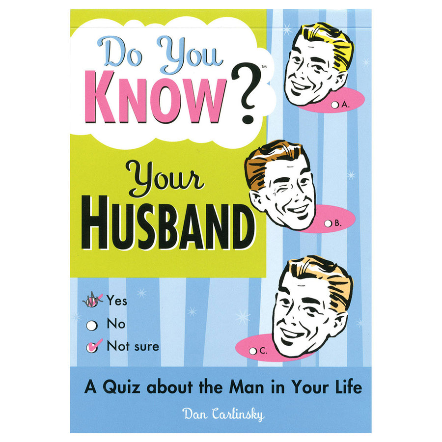 Do You Know Your HUSBAND? - A Quiz About the Man in Your Life - Sourcebooks Casablanca