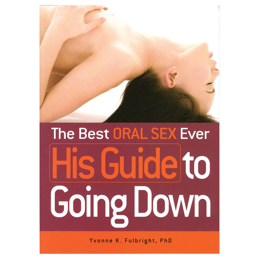 Best Oral Sex Ever: HIS Guide to Going Down - Adams Media