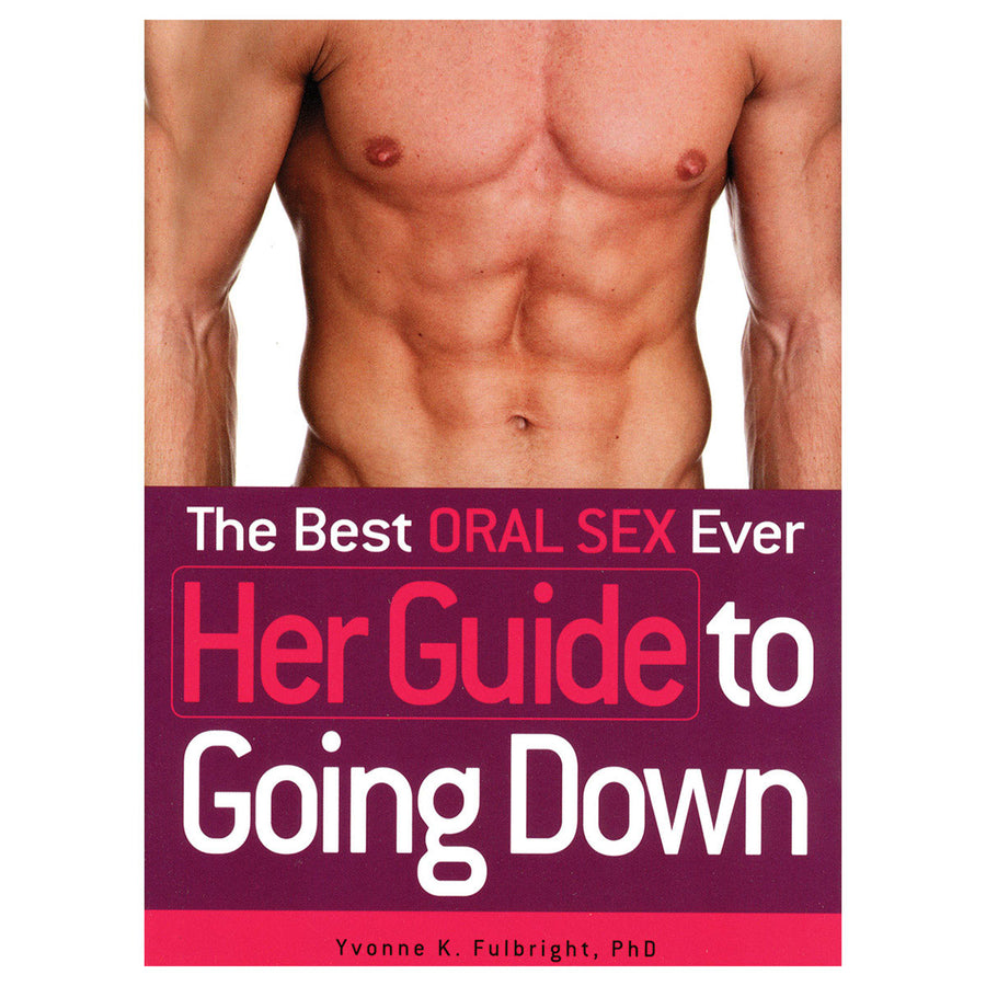 Best Oral Sex Ever: HER Guide to Going Down - Adams Media