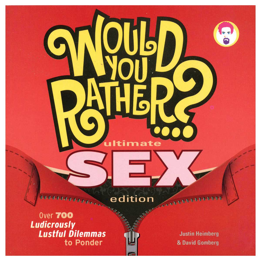Would You Rather?: Ultimate Sex Edition - Seven Footer Press