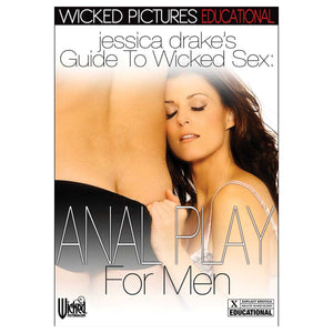Jessica Drake's Guide to Wicked Sex: Anal Play for Men - Wicked