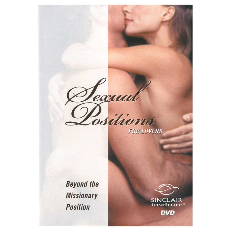 Sexual Positions for Lovers Beyond Missionary Position - Beyond the Missionary Position - Sinclair Institute