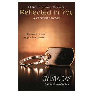 Reflected in You (sequel to Bared to You) - by Sylvia Day - A Crossfire Novel