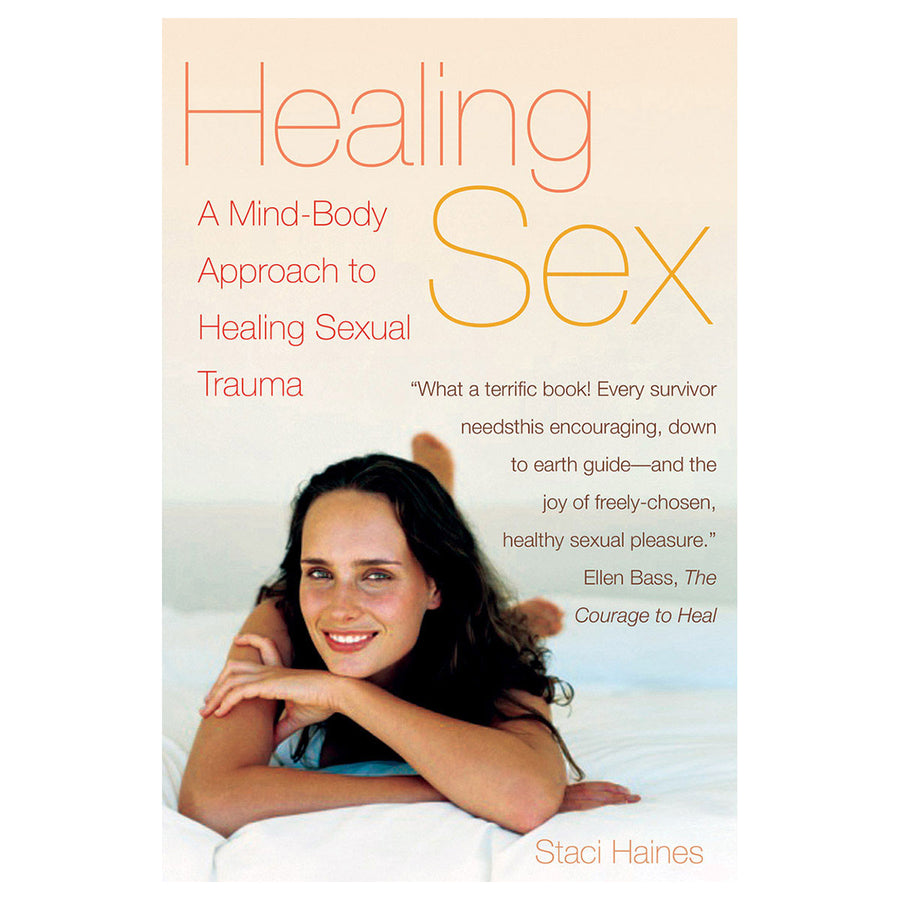 Healing Sex - A Mind-Body Approach to Healing Sexual Trauma - Cleis Press
