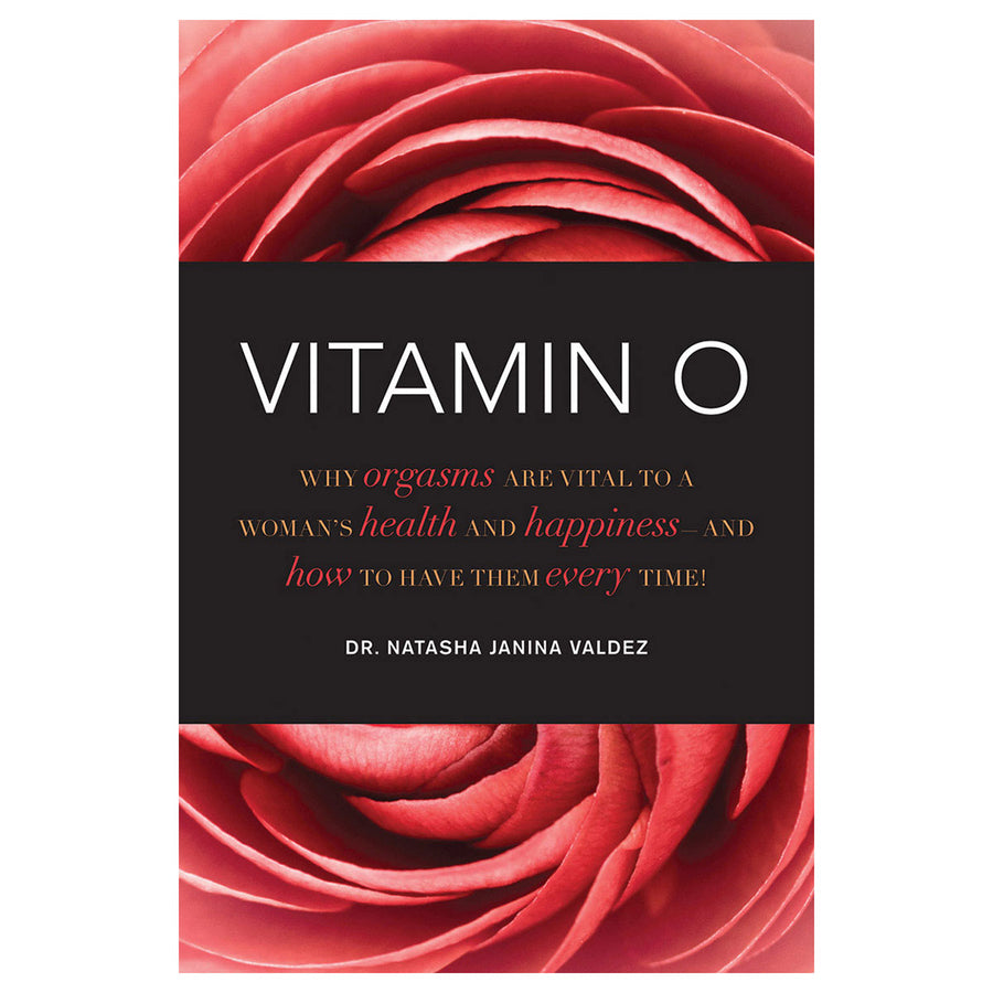 Vitamin O: Why Orgasms Are Vital to a Woman's Health and Happiness - Skyhorse Publishing