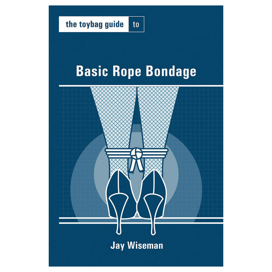 Toybag Guide to Basic Rope Bondage - Greenery Press