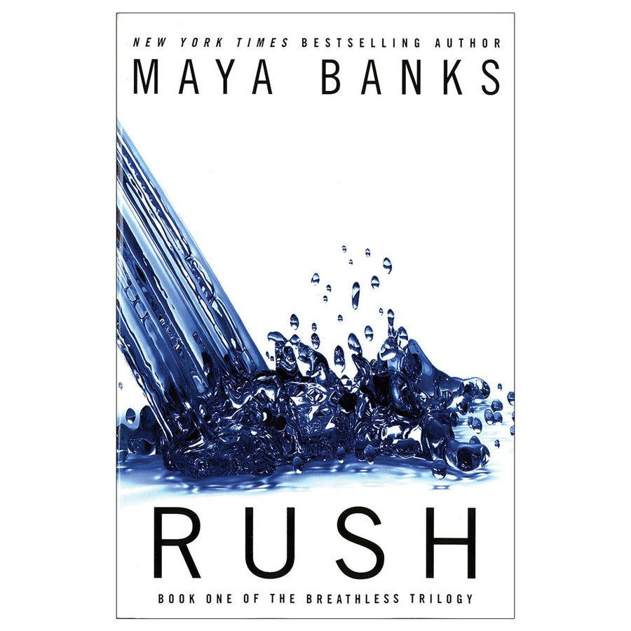 Rush by Maya Banks - Book One of the Breathless Trilogy - Penguin