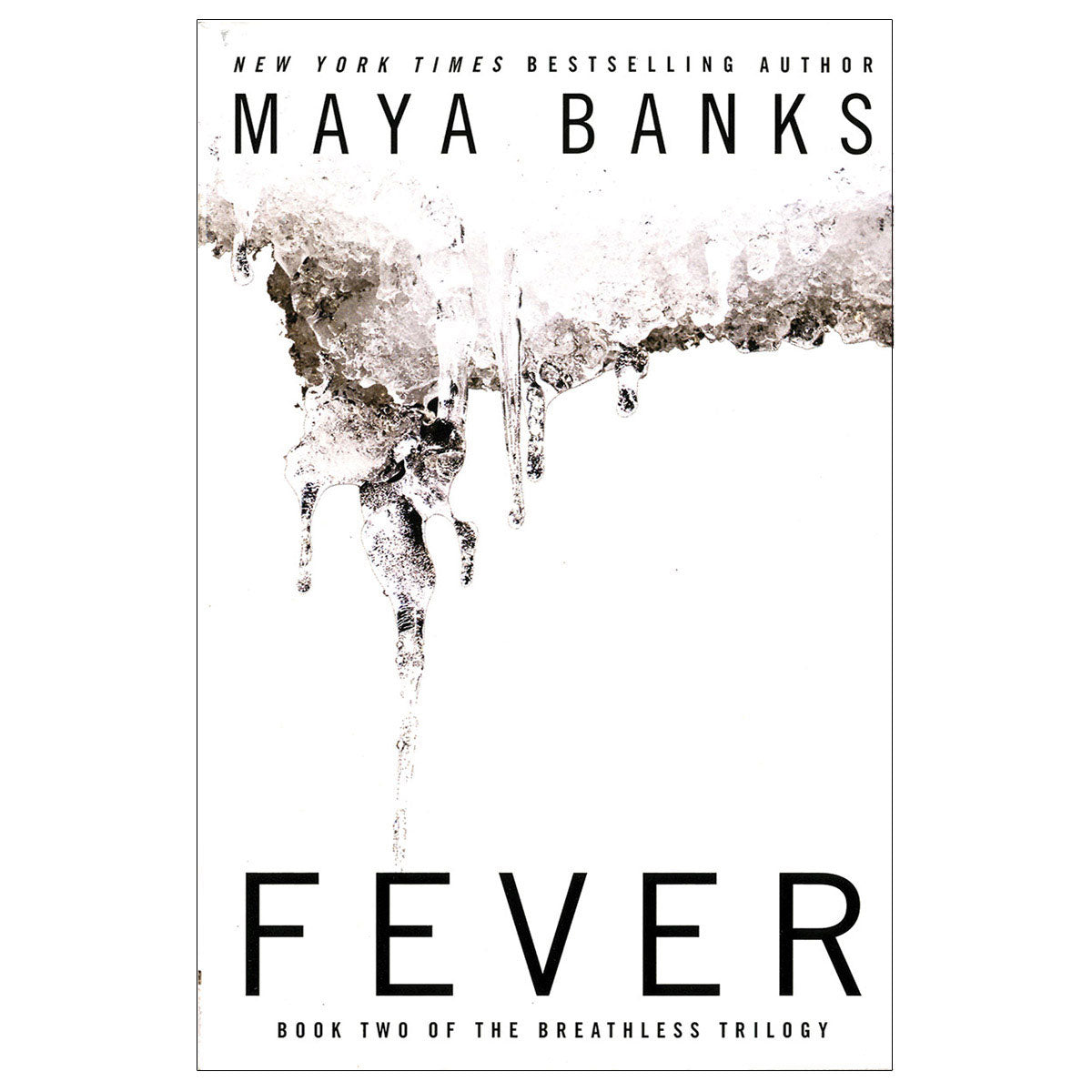 Fever by Maya Banks - Book Two of the Breathless Trilogy - Penguin