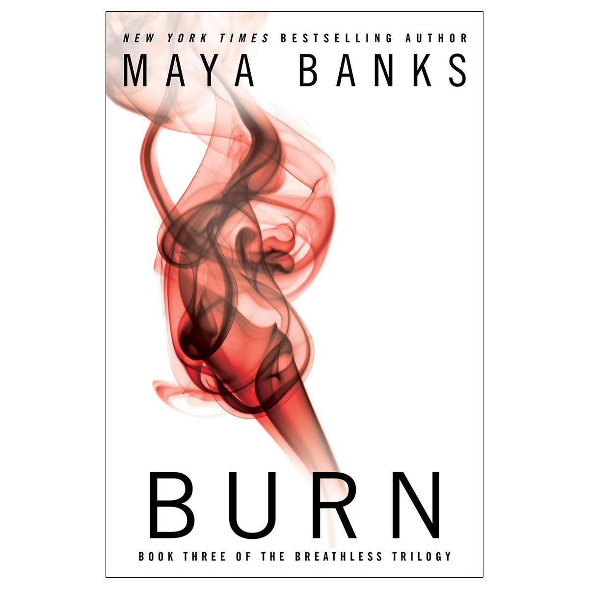 Burn by Maya Banks - Book Three of the Breathless Trilogy - Penguin