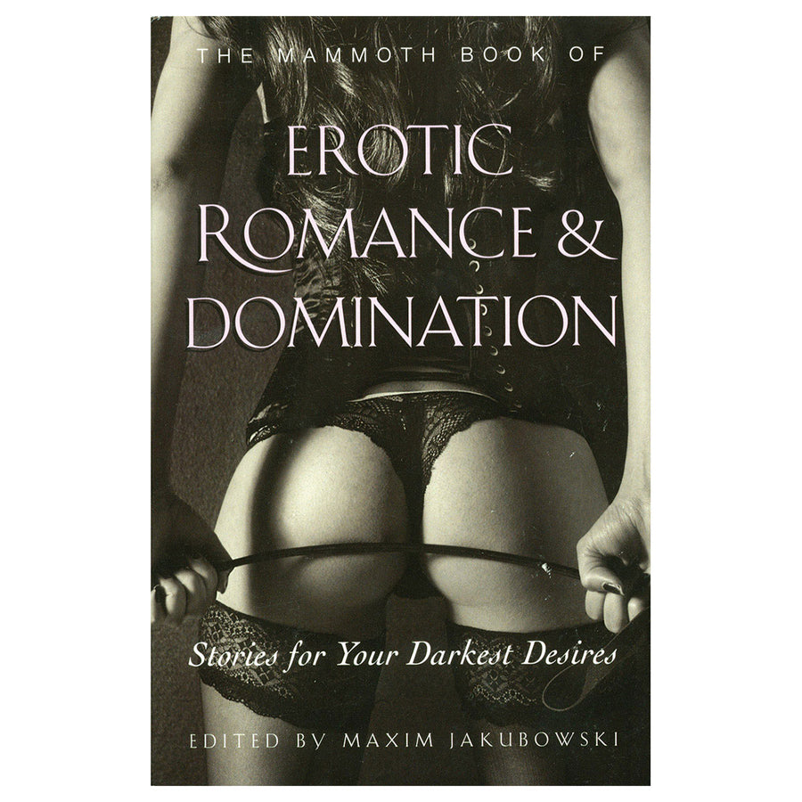 Mammoth Book of Erotic Romance & Domination - Stories for Your Darkest Desires - Running Press